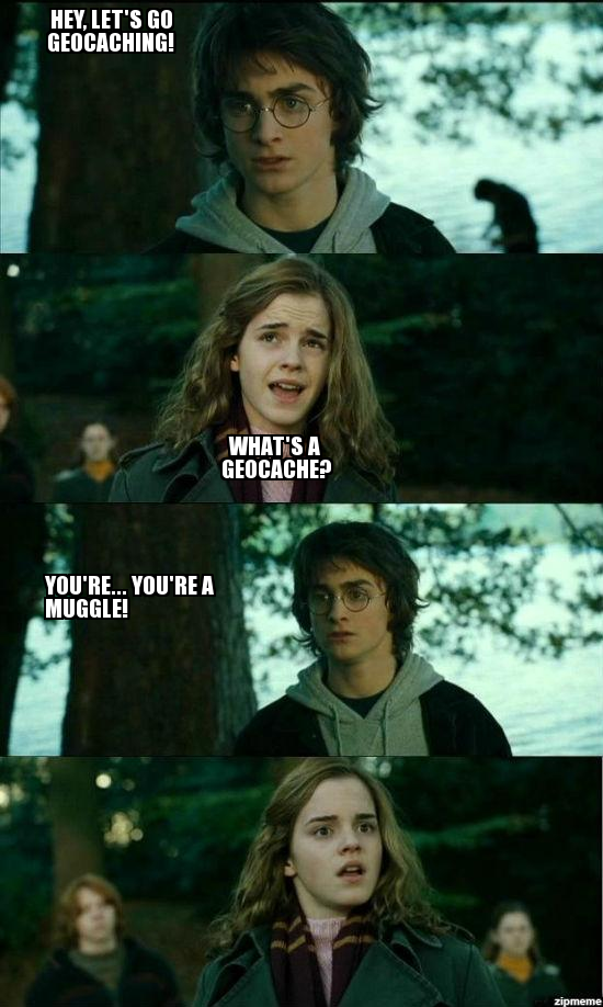 Geocaching Memes - Harry Potter Muggle