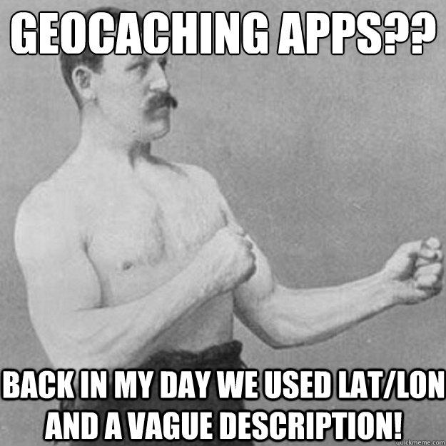 Geocaching Memes - In mijnen tijd